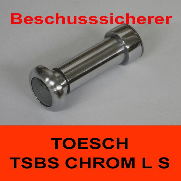 TÖSCH TSBS-CHROM L S Türspion beschusssicherer, verspiegelt